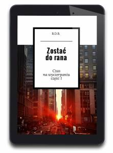 Zostać Do Rana - tom 1 (e-book)
